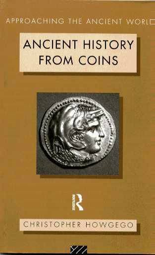 Ancient Coins - Howgego: ANCIENT COINS FROM HISTORY