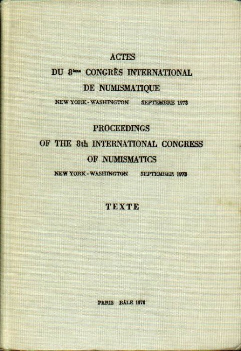 Ancient Coins - Proceedings of the Eighth International Congress of Numismatics, 1973, 2 volumes