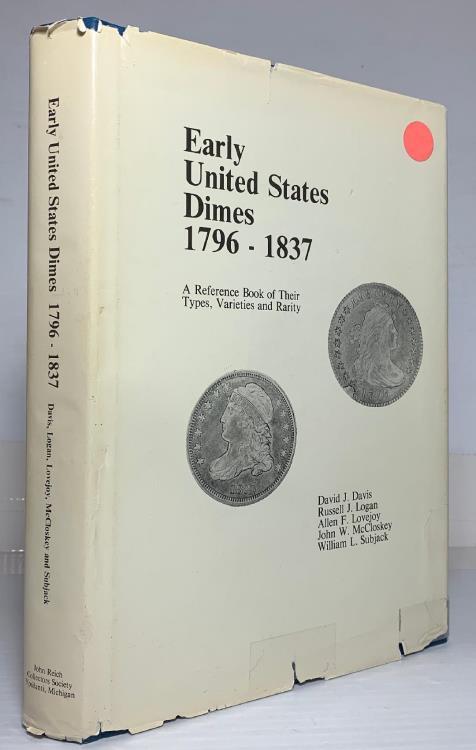 US Coins - Davis, Logan, Lovejoy, McCloskey, Subjack: Early United States Dimes 1796-1837