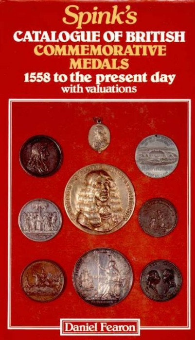Ancient Coins - Fearon: SPINK'S CATALOGUE OF BRITISH COMMEMORATIVE MEDALS. 1558 TO THE PRESENT DAY