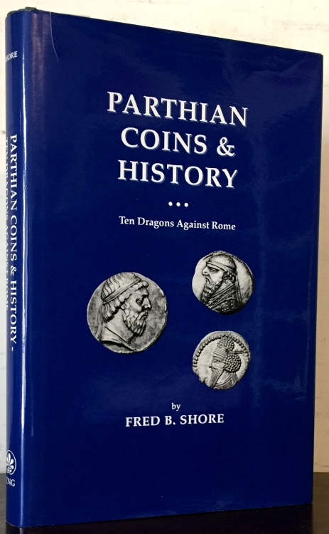 Ancient Coins - Shore, Fred B.: Parthian Coins & History: Ten Dragons Against Rome