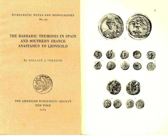 Ancient Coins - Tomasini, Wallace: NNM 152. The Barbaric Tremissis in Spain and Southern France. Anastasius to Leovigild