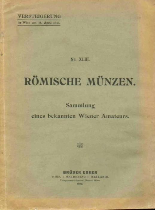 Ancient Coins - Egger: Romische Munzen, Sammlung eines bekannten Wiener Amateurs, Catalogue 43, 1913
