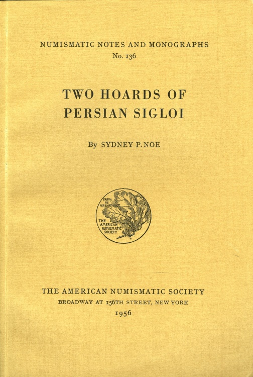 Ancient Coins - Noe, Sydney: NNM 136. Two Hoards of Persian Sigloi