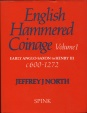 North: English Hammered Coinage, Volume I, Anglo-Saxon-Henry III, 650-1272