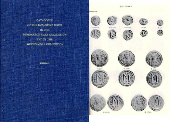 Ancient Coins - Dumbarton Oaks 1. CATALOGUE OF THE BYZANTINE COINS IN THE DUMBARTON OAKS COLLECTION AND IN THE WHITTEMORE COLLECTION, VOLUME I Anastasius I-Maurice, 491-602 A.D.