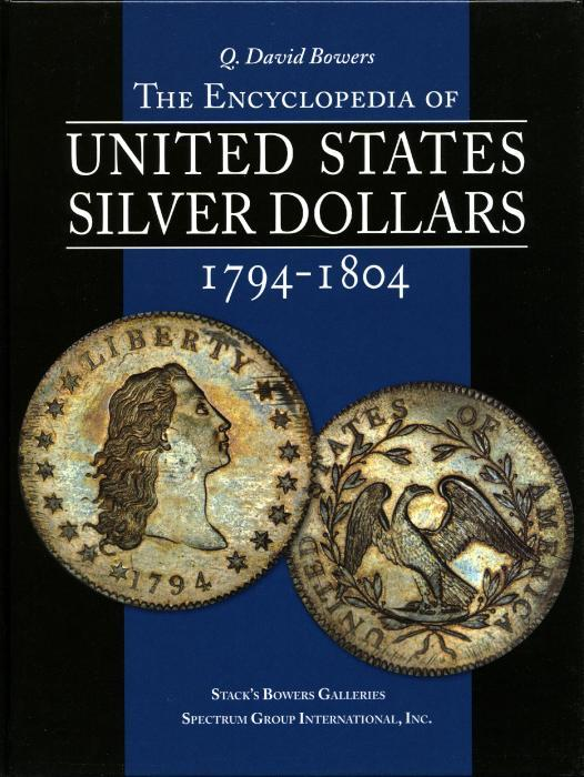 US Coins - Bowers: Encyclopedia of United States Silver Dollars 1794-1804