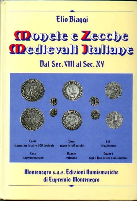 World Coins - Biaggi. E. Monete e Zecche Medievali Italiane dal Sec. VIII al Sec. XV