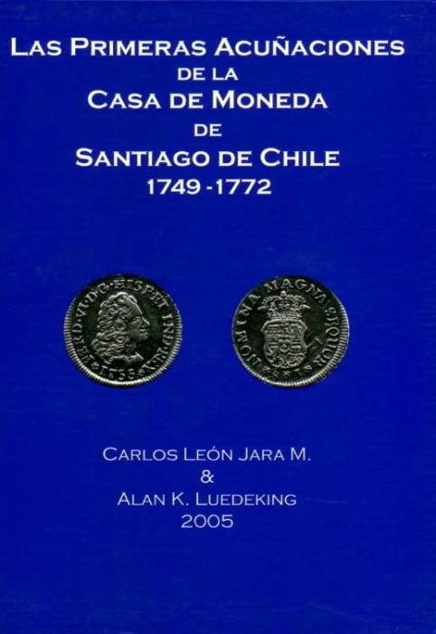 Ancient Coins - Jara & Luedekig: Las Primeras Acunaciones de la Moneda de Santiago de Chile 1749-1772
