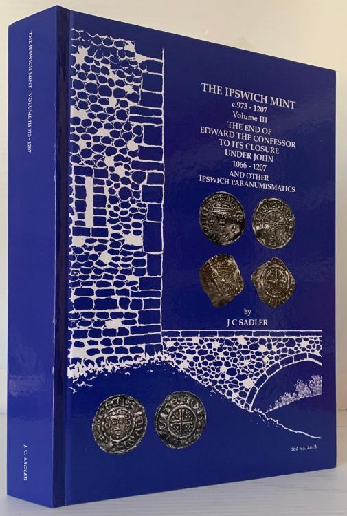 World Coins - Sadler: The Ipswich Mint c973-c1210. Volume III