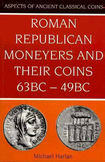 Ancient Coins - Harlan: Roman Republican Moneyers and Their Coins 63BC - 49BC