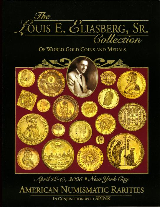 Anr Spink Louis Eliasberg Collection Of World Gold Coins Medals 2005