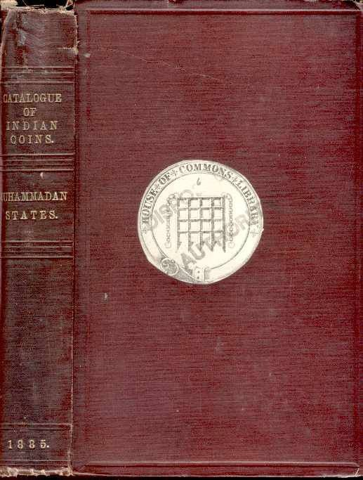 Ancient Coins - Catalogue of Indian Coins in the British Museum. Muhammadan States of India