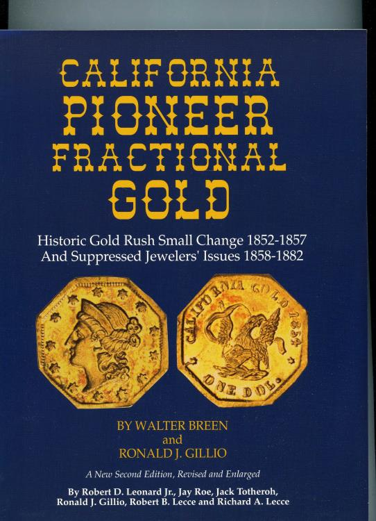 Ancient Coins - Breen, Walter & Ronald Gillio: California Pioneer Fractional Gold, 2nd edition