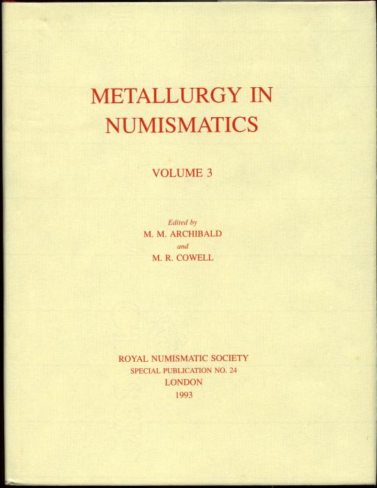 Ancient Coins - Metallurgy in Numismatics, Volume 3