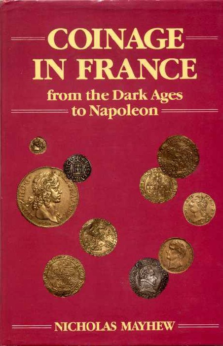 Ancient Coins - Mayhew, COINAGE IN FRANCE FROM THE DARK AGES TO NAPELEON,