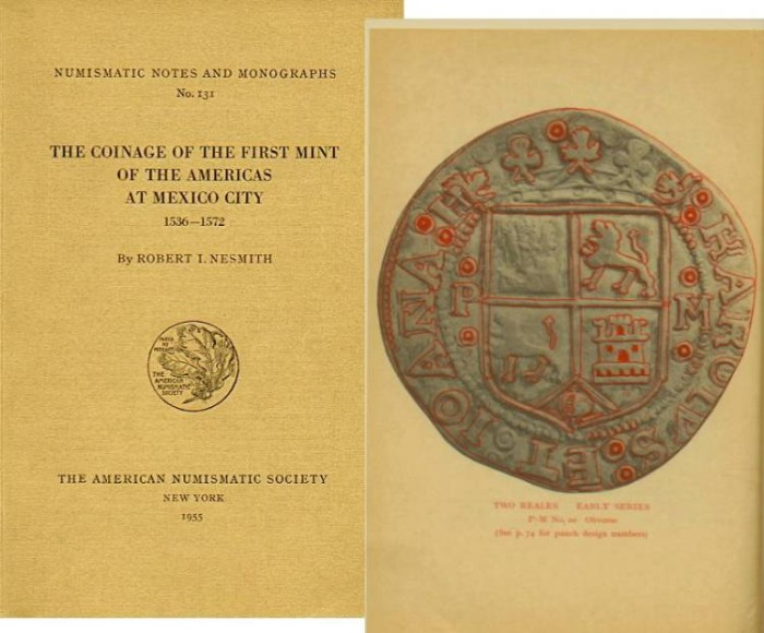 World Coins - Nesmith, Robert I.: NNM 131. The Coinage of the First Mint of the Americas at Mexico City 1536-1572