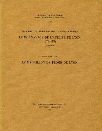 Ancient Coins - Numismatique Romaine 18: Bastien: LE MONNAYGE DE L'ATELIER DE LYON (274-413) SUPPLEMENT[with] Bastien's LE MEDAILLON DE PLOMB DE LYON