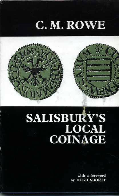 Ancient Coins - Salisbury's Local Coinage, Seventeenth Century Trade Tokens, C. M. Rowe