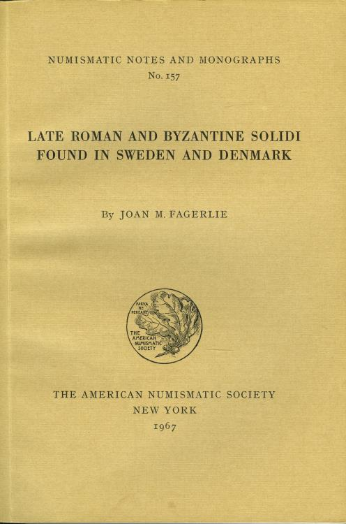 Ancient Coins - Fagerlie: Late Roman and Byzantine Solidi Found in Sweden and Denmark, NNM 157: