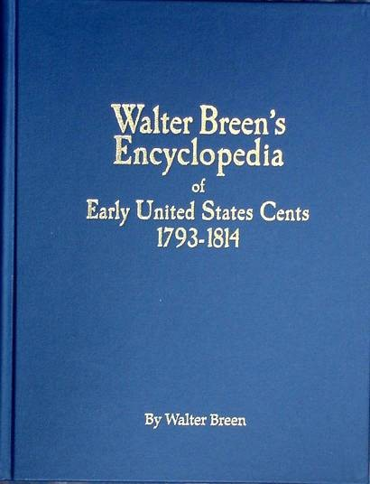 Ancient Coins - Breen: WALTER BREEN'S ENCYCLOPEDIA OF EARLY UNITED STATES CENTS 1793-1814