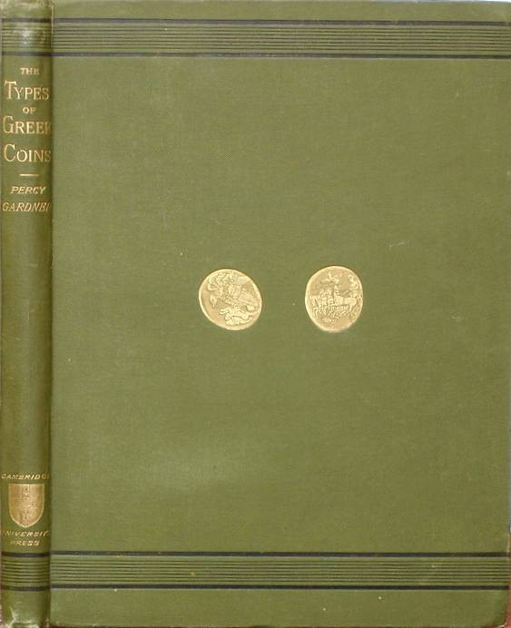 Ancient Coins - Gardner: The Types of Greek Coins. An Archaeological Essay