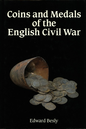 World Coins - Besly. COINS AND MEDALS OF THE ENGLISH CIVIL WAR.