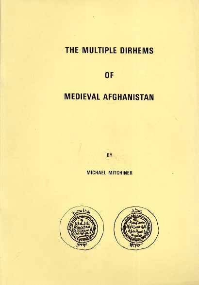 Ancient Coins - Mitchiner: The Multiple Dirhems of Medieval Afghanistan