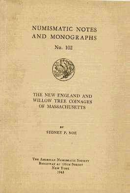 US Coins - Noe: THE NEW ENGLAND AND WILLOW TREE COINAGES OF MASSACHUSETTS