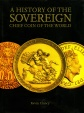 World Coins - Clancy, Kevin: A History of the Sovereign: Chief Coin of the World