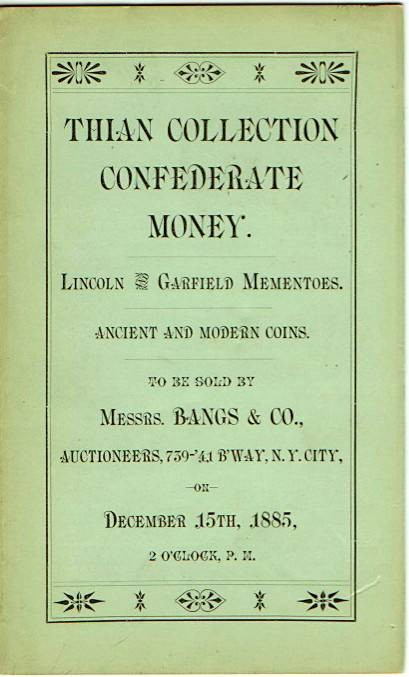 Ancient Coins - Thian Collection of Confederate Money: Lincoln & Garfield Mementos, Ancient and Modern Coins.