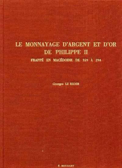 Ancient Coins - Le Rider, Georges: LE MONNAYAGE D'ARGENT ET D'OR DE PHILLIPPE II FRAPPE EN MACEDOINE DE 359 A 294