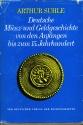 World Coins - Suhle: Deutsche Münz- und Geldgeschichte von den Anfängen bis zum 15. Jahrhundert