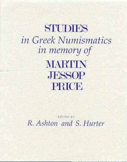 Ancient Coins - Ashton & Hurter: Studies in Greek Numismatics in Memory of Martin Jessop Price