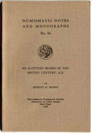 Ancient Coins - NNM 54. Weber, Shirley: An Egyptian Hoard of the Second Century A.D.
