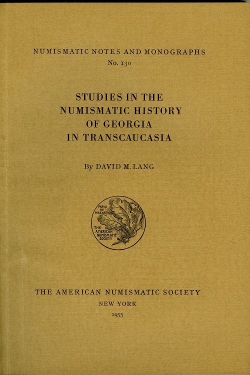 World Coins - Lang, David M.: NNM 130: Studies in the Numismatic History of Georgia in Transcaucasia