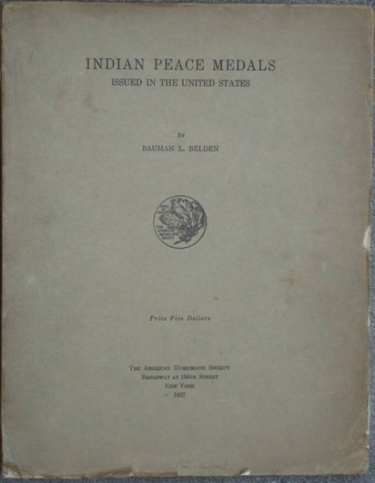 Ancient Coins - Belden: Indian Peace Medals Issued in the United States