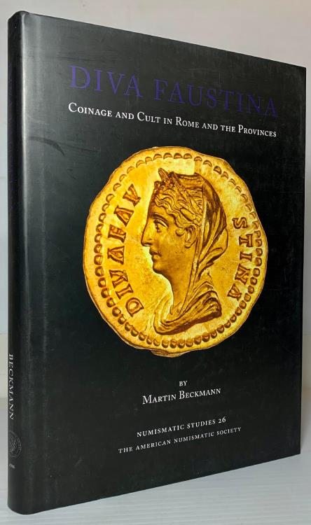 Ancient Coins - Beckmann: Diva Faustina: Coinage and Cult in Rome and the Provinces