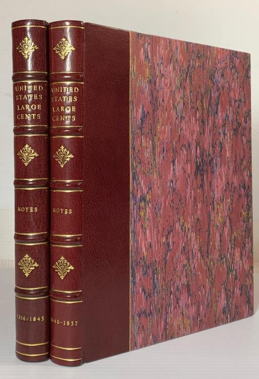 US Coins - Noyes: United States Large Cents. Volumes 5 & 6, 1816-1857, signed leatherbound editions