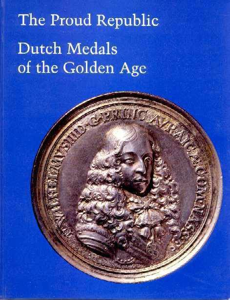 Ancient Coins - Scher: THE PROUD REPUBLIC. DUTCH MEDALS OF THE GOLDEN AGE