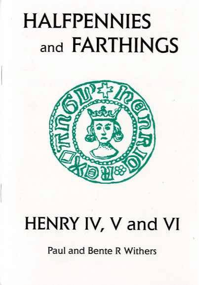 Ancient Coins - Withers: Small Change 3. Halfpennies and Farthings, Henry IV, V and VI