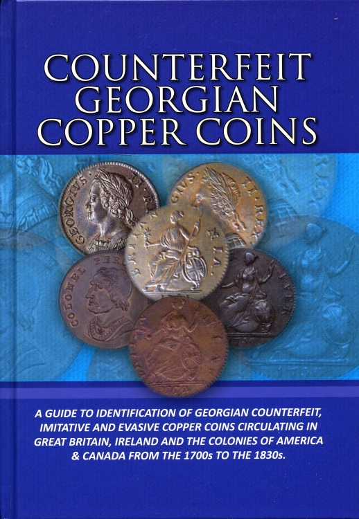 Ancient Coins - Coleman, R.: Counterfeit Georgian Copper Coins A Guide to Identification of Georgian Counterfeit, Imitative and Evasive Copper Coins Circulating in Great Britain...