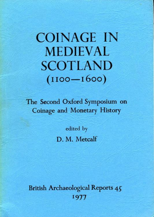 World Coins - Metcalf: Coinage in Medieval Scotland (1100-1600), BAR 45