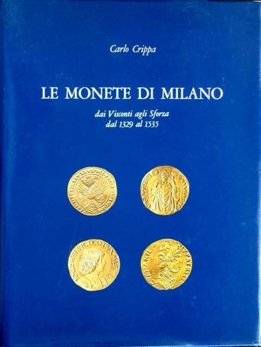 World Coins - Crippa. Le Monete di Milano dai Visconti agli Sforza dal 1329 al 1535,
