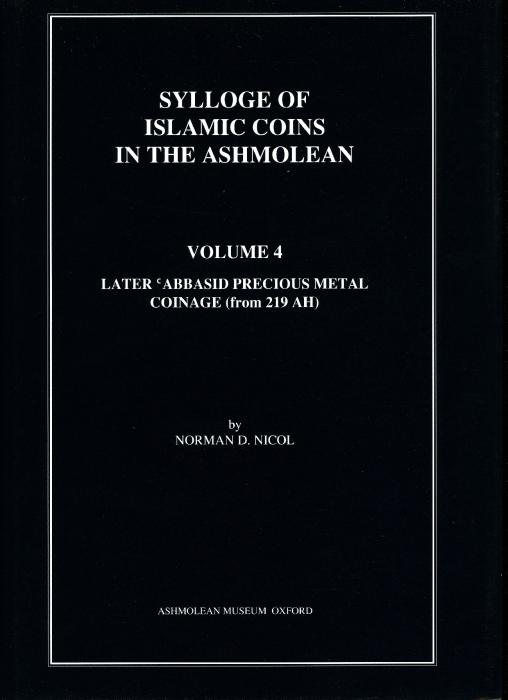 Ancient Coins - Ashmolean Museum. Sylloge of Islamic Coins. Volume 4. Later Abbasid Precious Metal Coinage