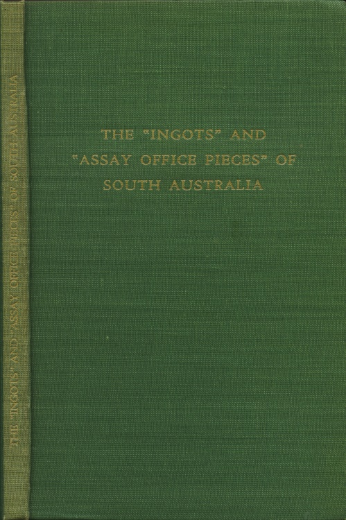 "World Coins - Deacon, J. H.:  The ""Ingots"" and ""Assay Office Pieces"" of South Australia"