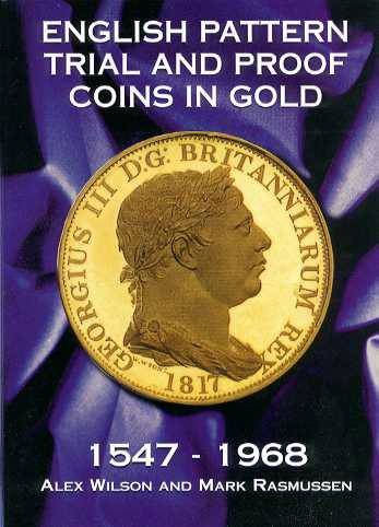 World Coins - Wilson & Rasmussen: English Pattern Trial and Proof Coins in Gold 1547-1968