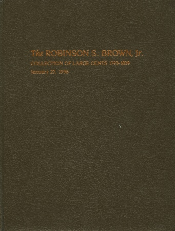 US Coins - Superior: The Robinson S. Brown, Jr. Collection of Large Cents 1793-1839, hardbound edition
