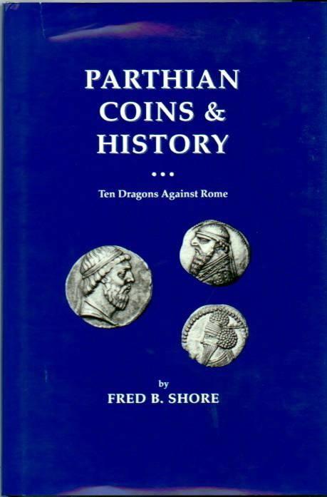 Ancient Coins - Shore: PARTHIAN COINS & HISTORY-Ten Dragons Against Rome