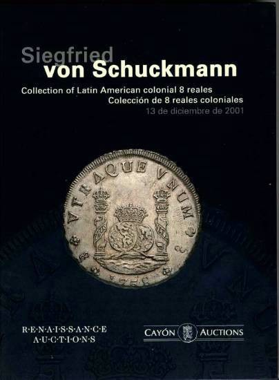 World Coins - Cayon Auctions: Von Schuckman Collection of Latin American Colonial 8 Reales